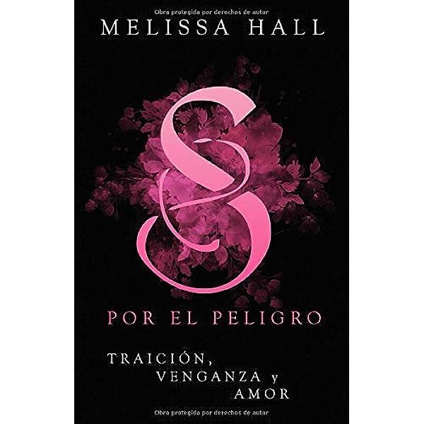 Secuestrada por el peligro: Amazon.es: Hall, Melissa: Libros