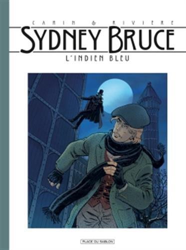 Sydney Bruce T1: L'indien bleu