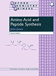 Amino Acid and Peptide Synthesis (Oxford Chemistry Primers)