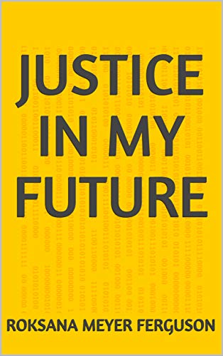 Justice In My Future (Finnish Edition)