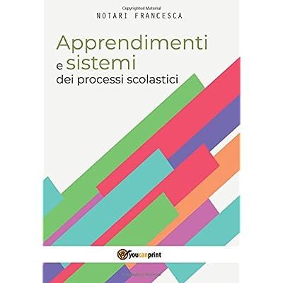 Apprendimenti E Sistemi Dei Processi Scolastici