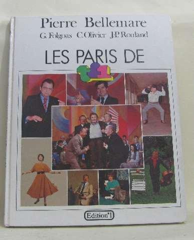 Les Paris de T.F. Télévision française 1 +un [Relié] by Rouland, Fabrice