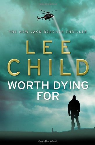 By Lee Child Worth Dying For: (Jack Reacher 15) [Paperback]