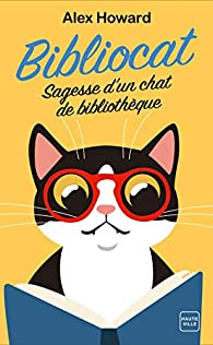 Bibliocat : Sagesse d'un chat de bibliothèque par Alex Howard