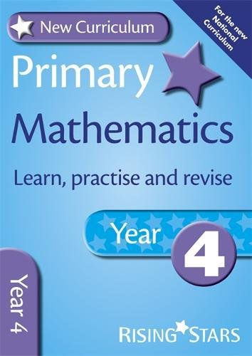 New Curriculum Primary Maths Learn, Practise and Revise Year 4 (RS Primary New Curr Learn, Practise, Revise)