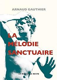 La mélodie sanctuaire par Arnaud Gauthier