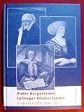 Ulmer Bürgerinnen, Söflinger Klosterfrauen in reichsstädtischer Zeit. Ulmer Museum, 30. August bis 23. November 2003