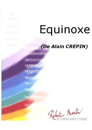 PARTITIONS CLASSIQUE ROBERT MARTIN CREPIN A    EQUINOXE ORCHESTRE