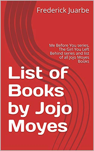 List of Books by Jojo Moyes: Me Before You series, The Girl You ...