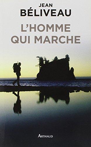 L'homme qui marche par Jean Béliveau