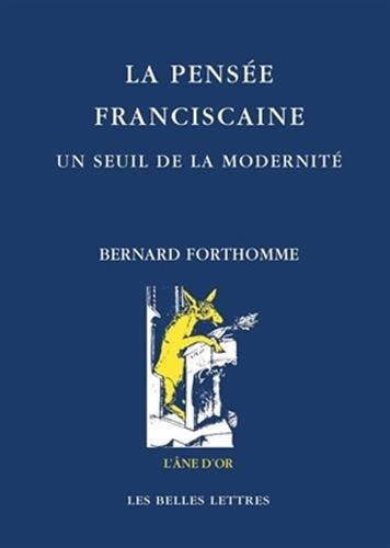 La Pensée franciscaine. Un seuil de la modernité