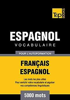 Vocabulaire Français-Espagnol pour l'autoformation - 5000 mots (T&P Books) PDF Descarga gratuita
