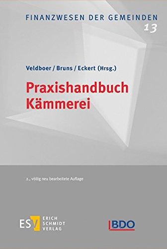 Praxishandbuch Kämmerei (Finanzwesen der Gemeinden, Band 13)