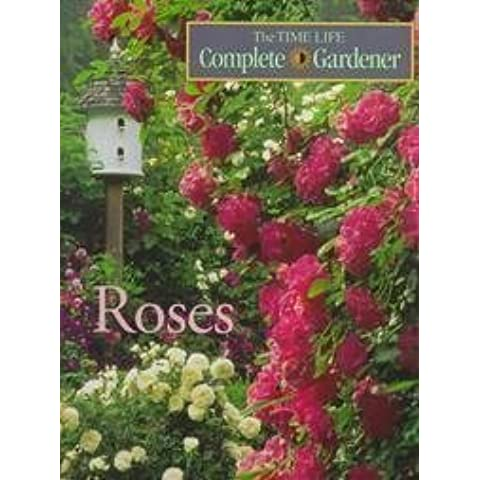Roses (Time-Life Complete Gardener) (1996-01-30)