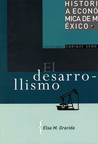 El desarrollismo (Historia Economica De Mexico)