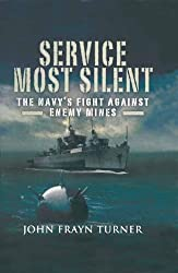 Service Most Silent: The Navy's Fight Against Enemy Mines: The Navy's Fight Against Enemy Mines