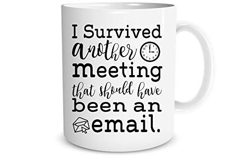 O5KFD&8 11 OZ Ich Habe EIN weiteres Meeting überlebt, das eigentlich eine E-Mail hätte Sein sollen Becher Tasse Glatte Keramik Personalized Becher - Klassenkamerad Geschenke (Beidseitig Bedrucken)