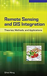 Remote Sensing and GIS Integration: Theories, Methods, and Applications: Theory, Methods, and Applications by Qihao Weng (2009-11-09)