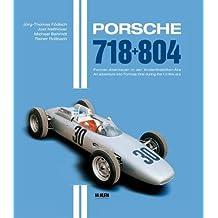 Porsche 718 + 804: An adventure into Formula One during the 1.5 litre era