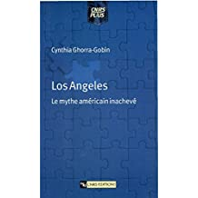 Los Angeles: Le mythe américain inachevé