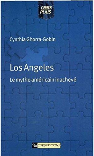 Los Angeles: Le mythe américain inachev...