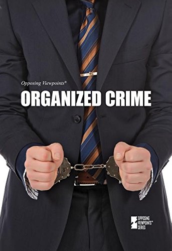 Organized Crime (Opposing Viewpoints (Hardcover))