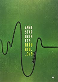 Refugio 3/9 par Anna Starobinets