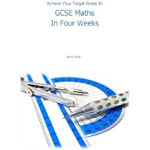 Achieve Your Target Grade in GCSE Maths in Four Weeks