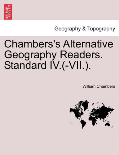 Chambers's Alternative Geography Readers. Standard IV.(-VII.).