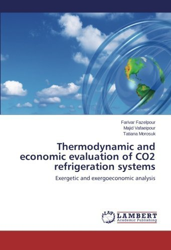 Thermodynamic and economic evaluation of CO2 refrigeration systems: Exergetic and exergoeconomic analysis by Farivar Fazelpour (2013-10-15)