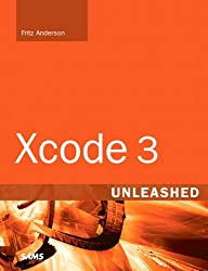 Xcode 3 Unleashed by Fritz Anderson (2008-07-27)