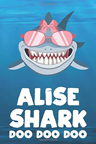 Alise - Shark Doo Doo Doo: Blank Ruled Personalized & Customized Name Shark Notebook Journal for Girls & Women. Funny Sharks Desk Accessories Item for ... Birthday & Christmas Gift for Women.