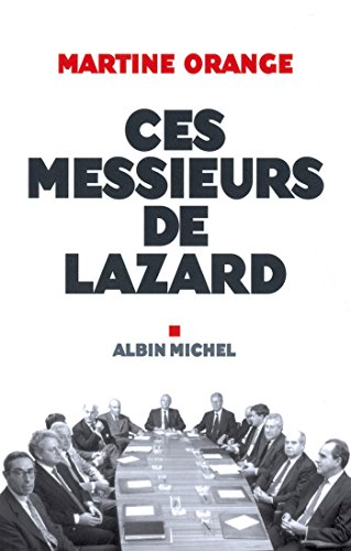 Ces Messieurs de Lazard (ESSAIS DOC.)