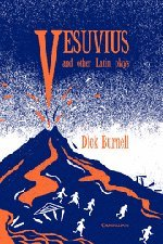 Vesuvius and Other Latin Plays por Dick Burnell