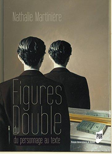 Figures du double: Du personnage au texte (Interférences) par Nathalie Martinière