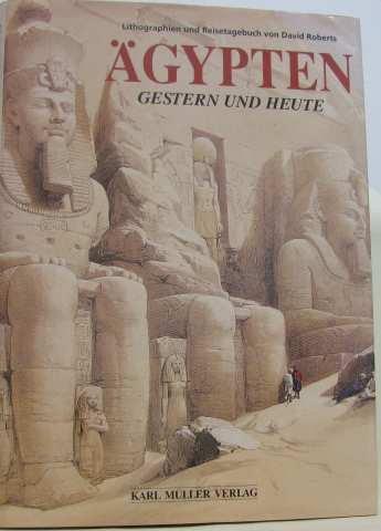 Ägypten gestern und heute - Lithographien und Reisetagebuch