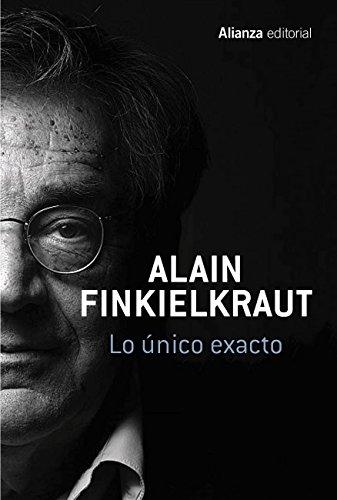 Lo único exacto (Libros Singulares (Ls)) por Alain Finkielkraut