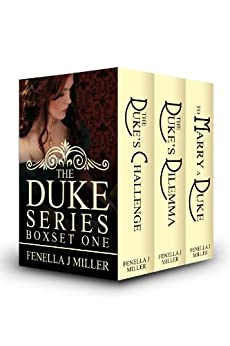 The Duke Series Box Set One by [Miller, Fenella J]