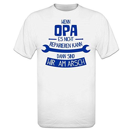 Shirtcity Wenn Opa es Nicht reparieren kann dann sind wir am Arsch T-Shirt by