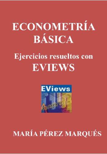 ECONOMETRIA BASICA. Ejercicios resueltos con EVIEWS por María Pérez Marqués