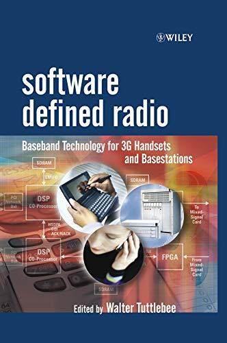 Software Defined Radio: Baseband Technology for 3G Handsets and Basestations: Baseband Technology for Cellular Systems (Wiley Series in Software Radio)