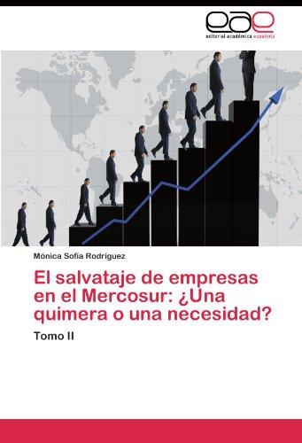 El salvataje de empresas en el Mercosur: ¿Una quimera o una necesidad? por Rodríguez Mónica Sofía