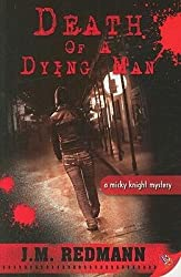 [Death of a Dying Man: A Micky Knight Mystery [ DEATH OF A DYING MAN: A MICKY KNIGHT MYSTERY BY Redmann, J M ( Author ) Apr-06-2009[ DEATH OF A DYING MAN: A MICKY KNIGHT MYSTERY [ DEATH OF A DYING MAN: A MICKY KNIGHT MYSTERY BY REDMANN, J M ( AUTHOR ) APR-06-2009 ] By Redmann, J M ( Author )Apr-06-2009 Paperback