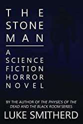 The Stone Man - A Science Fiction Horror Novel