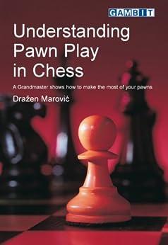 Understanding Pawn Play in Chess (English Edition) von [Marovic,Drazen]