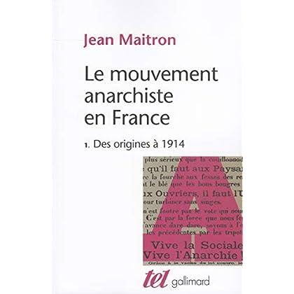 Le Mouvement anarchiste en France (Tome 1-Des origines à 1914)