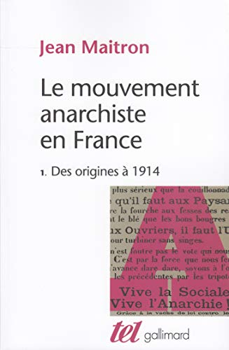 Le Mouvement anarchiste en France (Tome 1-Des origines à 1914)