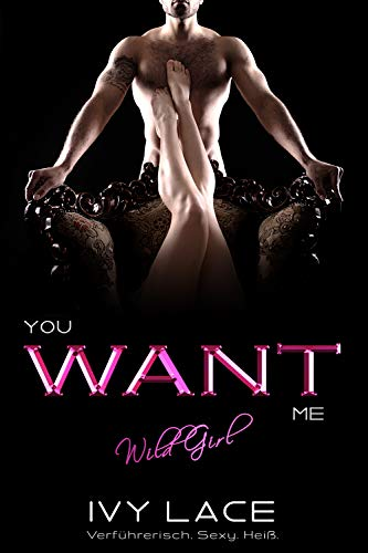You Want Me, Wild Girl! (San Colina Love 1) von [Lace, Ivy]
