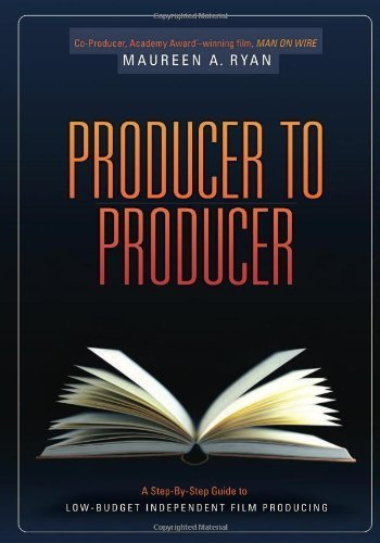Producer to Producer: A Step-By-Step Guide to Low Budgets Independent Film Producing by Ryan, Maureen (2010) Paperback