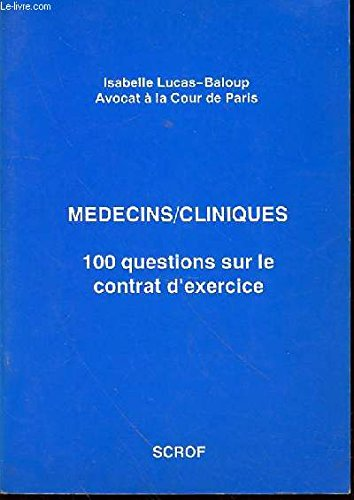 MEDECINS/CLINIQUES. 100 questions sur le contrat d'exercice